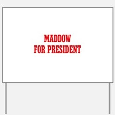 Maddow for President Yard Sign