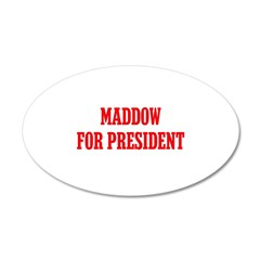 Maddow for President 38.5 x 24.5 Oval Wall Peel
