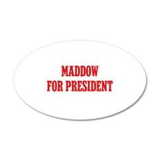 Maddow for President 22x14 Oval Wall Peel