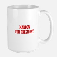 Maddow for President Large Mug