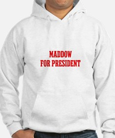 Maddow for President Hoodie