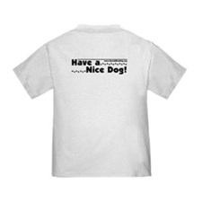 Have a Nice Dog T