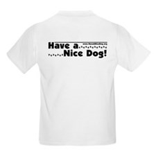 Have a Nice Dog Kids T-Shirt
