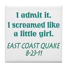 Earthquake Screamed like Girl Tile Coaster