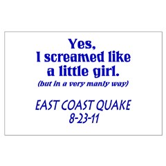 Earthquake Screamed like Girl Posters