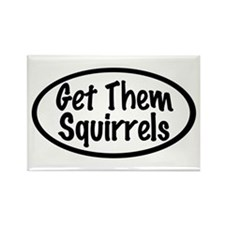 Get Them Squirrels Rectangle Magnet