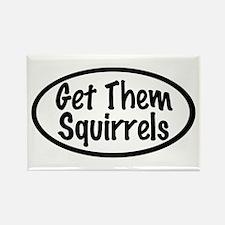 Get Them Squirrels Rectangle Magnet