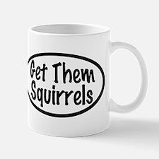 Get Them Squirrels Mug