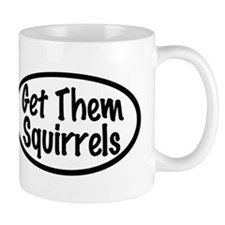 Get Them Squirrels Small Mug