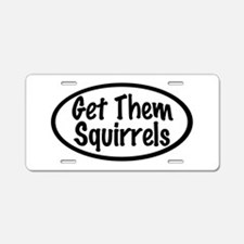 Get Them Squirrels Aluminum License Plate