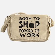 BORN TO SHOP Messenger Bag