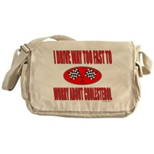 I DRIVE WAY TOO FAST Messenger Bag