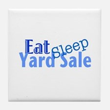 Eat Sleep Yard Sale Tile Coaster