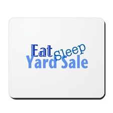 Eat Sleep Yard Sale Mousepad