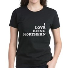 i love being northern Tee