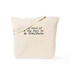 I'm Kind of a Big Deal (Custo Tote Bag