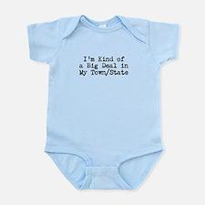 I'm Kind of a Big Deal (Custo Infant Bodysuit