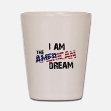 I Am The American Dream Shot Glass