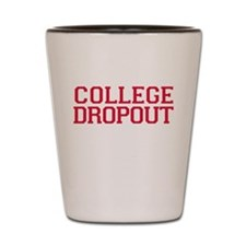 College Dropout - red Shot Glass