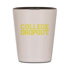 College Dropout - yellow Shot Glass