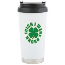 Irish I Were Drunk Travel Mug