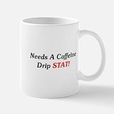 Needs Caffeine Drip STAT! Small Small Mug
