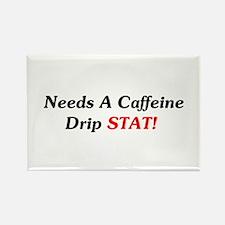 Needs Caffeine Drip STAT! Rectangle Magnet