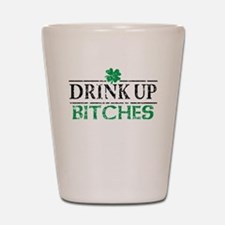 Drink Up Bitches Shot Glass