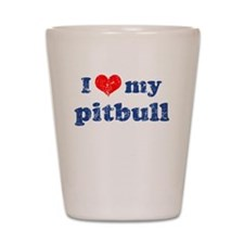 I love my Pitbull Shot Glass