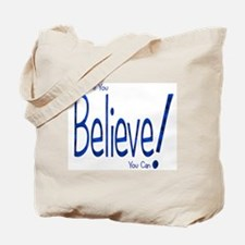 Believe! (blue) Tote Bag