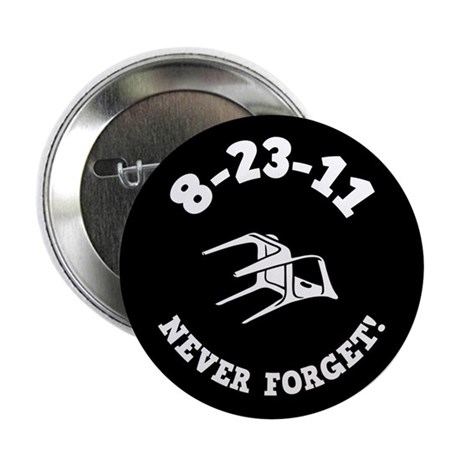 "8-23-11 Never Forget! 2.25"" Button"