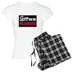 Sorry we are blondes Women's Light Pajamas