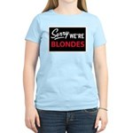 Sorry we are blondes Women's Light T-Shirt