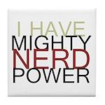 MIGHTY NERD POWER Tile Coaster
