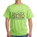 MIGHTY NERD POWER Green T-Shirt