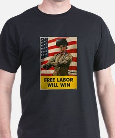 Free Labor Will Win T-Shirt