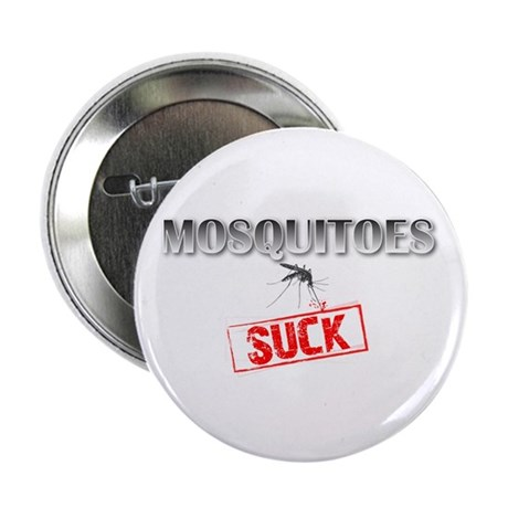 "Mosquitoes SUCK funny graphic 2.25"" Button (10 pac"