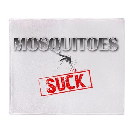 Mosquitoes SUCK funny graphic Throw Blanket