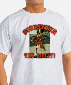 Surrender the Booty! T-Shirt