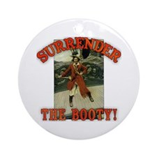 Surrender the Booty! Ornament (Round)