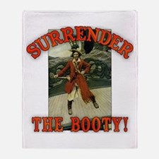 Surrender the Booty! Throw Blanket