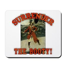 Surrender the Booty! Mousepad