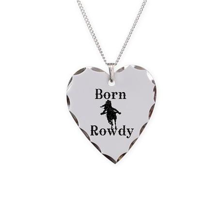 Ladies Born Rowdy Necklace Heart Charm