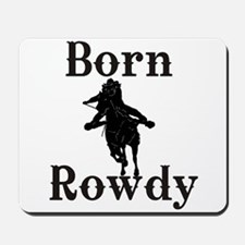 Ladies Born Rowdy Mousepad