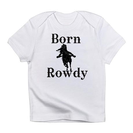 Ladies Born Rowdy Infant T-Shirt
