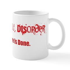 Chaos, Panic, Disorder Mug