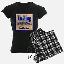 To Sing or Not To Sing Adult Pajamas