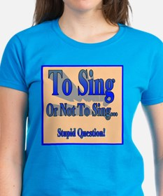To Sing or Not To Sing Adult Tee