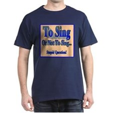 To Sing or Not To Sing Adult T-Shirt