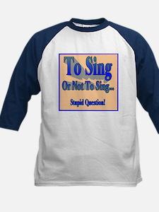 To Sing or Not to Sing Kid's Tee